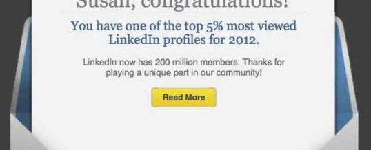 Congratulations, you have one of the top 5% most viewed LinkedIn profiles