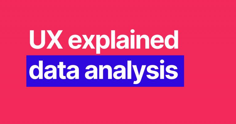 UX explained: Data analysis