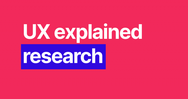 UX explained: Research
