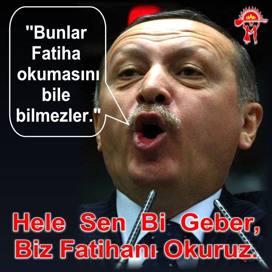 recep tayyip erdogan akp sen geber fatihani okuruz Alevi bektasi kizilbas Devrimci Aleviler birligi Pir sultan