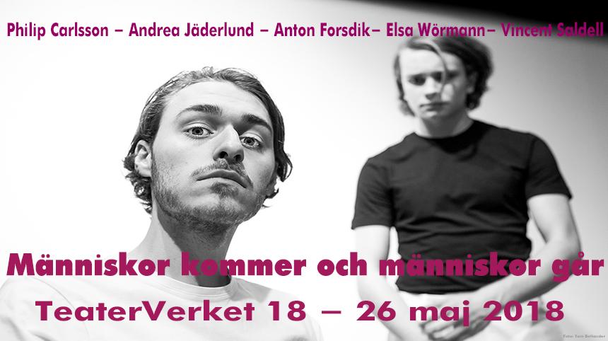 Teater - Människor kommer och människor går, Anton Forsdik