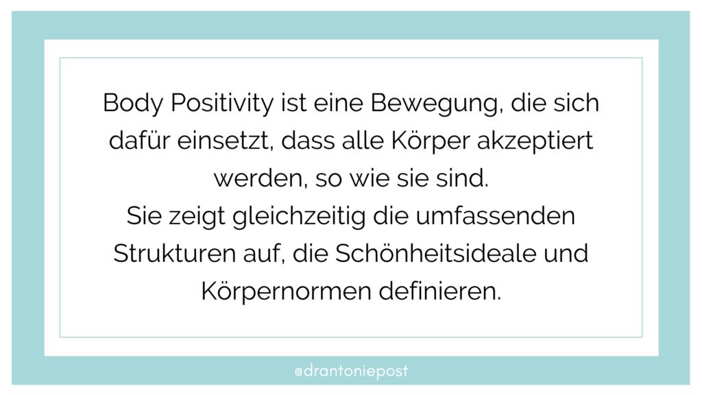 Body Positivity ist eine Bewegung, die sich dafür einsetzt, dass alle Körper akzeptiert werden so wie sie sind. Sie zeigt gleichzeitig die umfassenden Strukturen auf, die Schömheitsideale und Körpernormen definieren