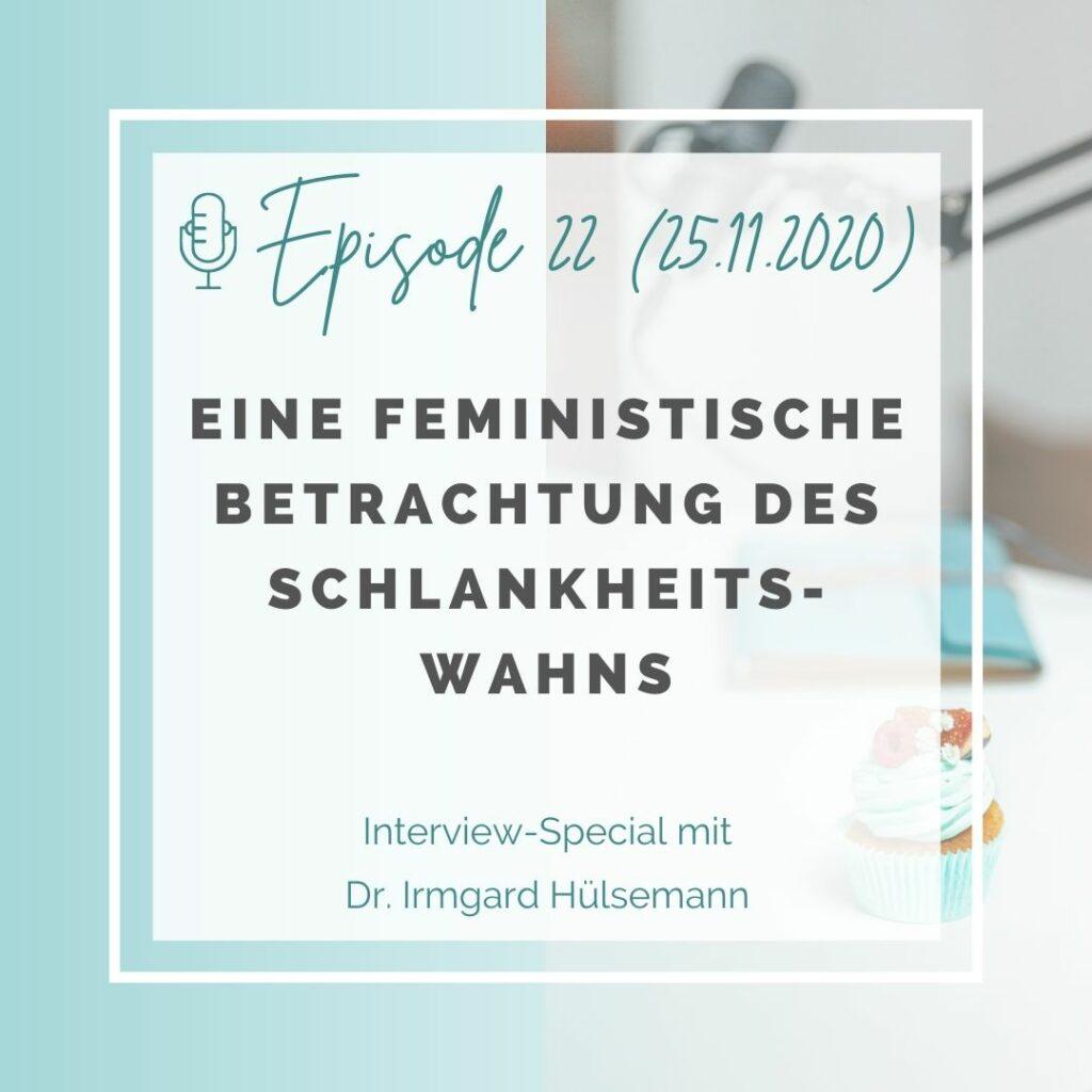 Iss doch, was du willst! Podcast Episode 22: Eine feministische Betrachtung des Schlankheitswahns