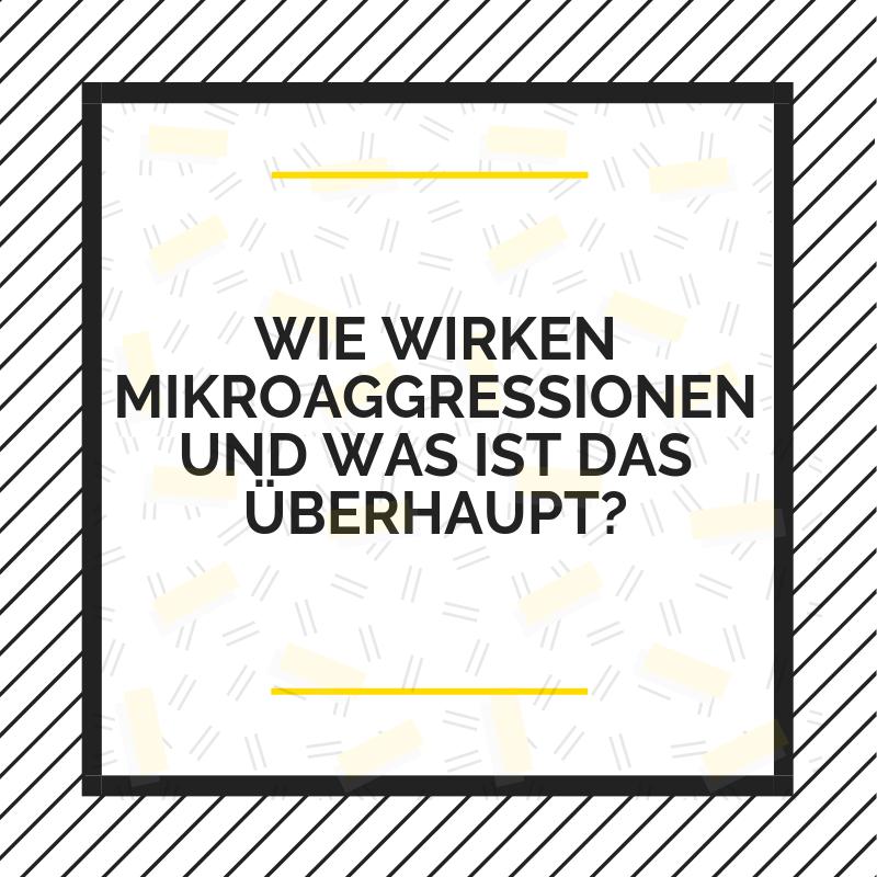 Wie wirken Mikroaggressionen und was ist das überhaupt?