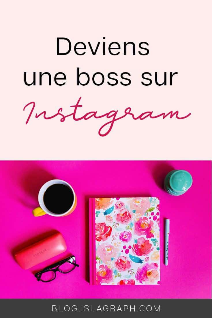 Deviens une boss sur Instagram