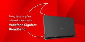 Vodafone Launches Six Month Free Gigafast Broadband