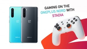 Gaming On The OnePlus Nord with Google Stadia
