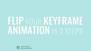 Flip your keyframe animation in 3 steps