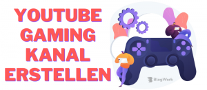 Youtube Gaming Kanal erstellen