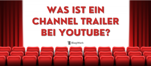 Was ist ein Channel Trailer bei Youtube