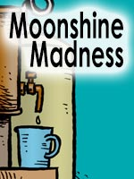 Read the story Moonshine Madness