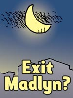 Read the story Exit Madlyn?