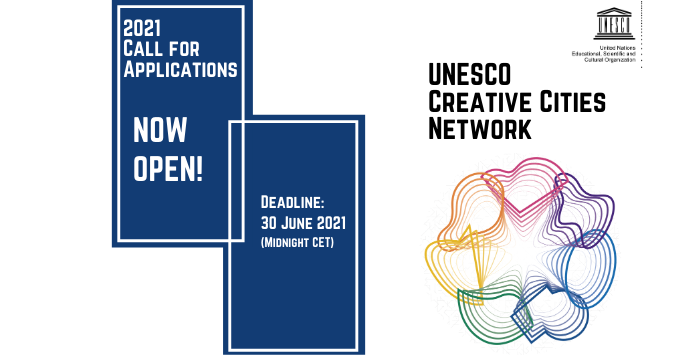 First box reads 2021 Call for Applications Now Open. Overlapping box reads: Deadline 30 June 2021 (Midnight CET). To the right is text: UNESCO Creative Cities Network, with logo and a rainbow abstract drawing below.