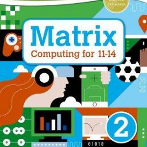 Matrix Computing for 11-14 Student Book 2