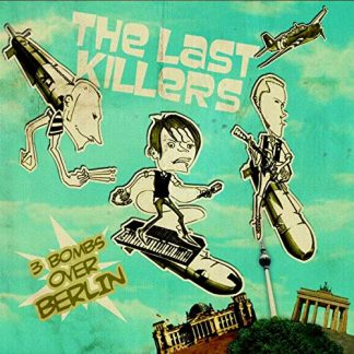 THE LAST KILLERS - 3 Bombs Over Berlin CD