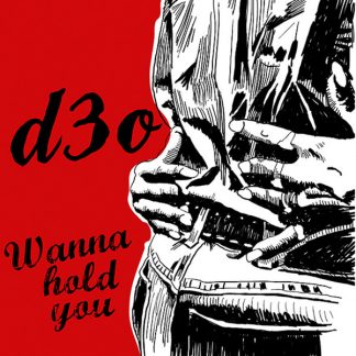 D3O - Wanna Hold You 7""