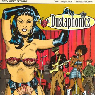 THE DUSTAPHONICS - Burlesque Queen 7""