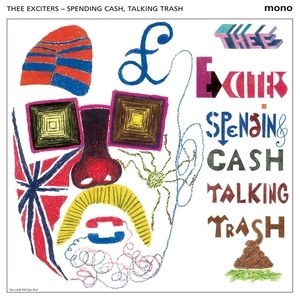 THEE EXCITERS - Spending Cash Talking Trash LP