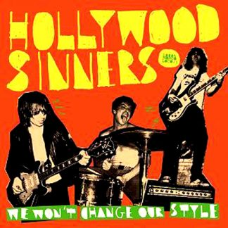 HOLLYWOOD SINNERS - We Won't Change Our Style CD