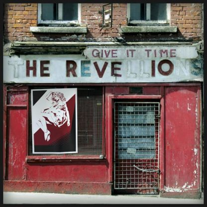 THE REVELLIONS - Give It Time LP