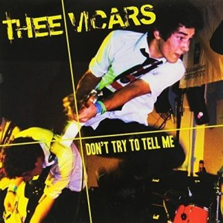 THEE VICARS - Don't Try To Tell Me 7""