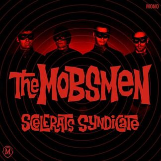 THE MOBSMEN - Scelerats Syndicate CD