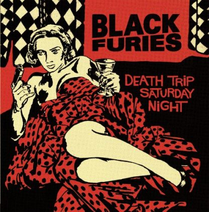 BLACK FURIES ‎– Death Trip Saturday Night CD
