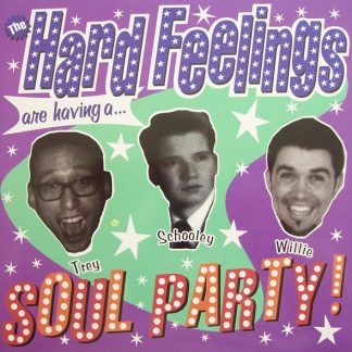 "THE HARD FEELINGS - Soul Party! 7"""