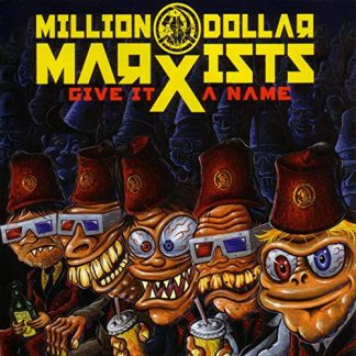 MILLION DOLLAR MARXISTS - Give It A Name CD