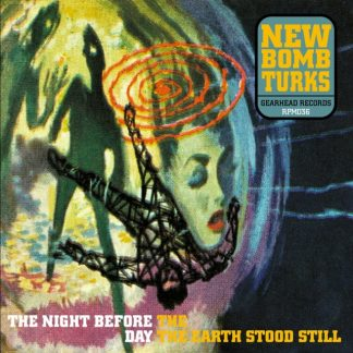 NEW BOMB TURKS - The Night Before The Day The Earth Stood Still CD