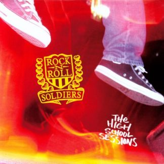 """ROCK N ROLL SOLDIERS - The High School Sessions 12"""" EP"""