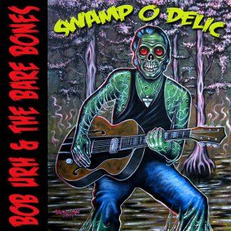 BOB URH & THE BARE BONES - Swamp O Delic CD