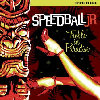 SPEEDBALL JR - Treble In Paradise CD