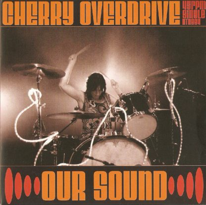 """CHERRY OVERDRIVE - Our Sound 7"""""""
