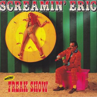 SCREAMIN' ERIC - Freak Show CD
