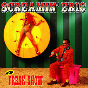 SCREAMIN' ERIC - Freak Show LP