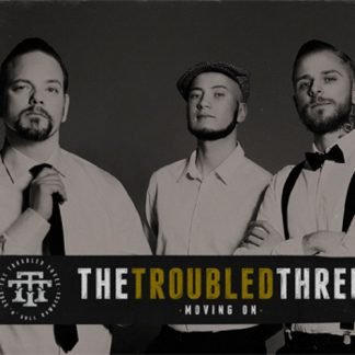 THE TROUBLED THREE - Moving On LP