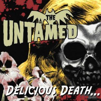 THE UNTAMED - Delicious Death... CD