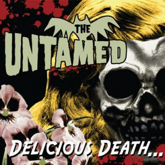 THE UNTAMED - Delicious Death... LP