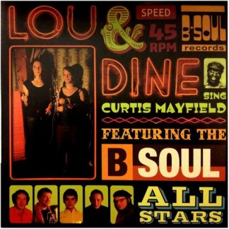 LOU & DINE Featuring THE B SOUL ALL STARS - Sing Curtis Mayfield 7""