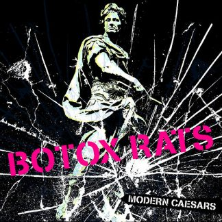 THE BOTOX RATS - Modern Caesars LP