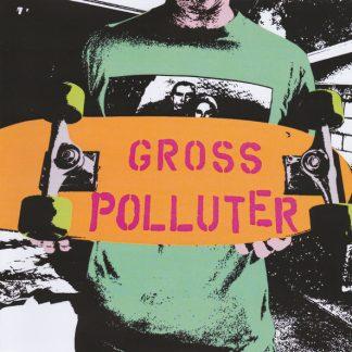 """GROSS POLLUTER - Breakwater Blues 7"""""""