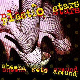 "PLASTIC STARS - Sheena Gets Around 7"""