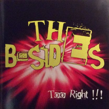 THE B-SIDES- Too Right!!! CD