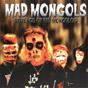 MAD MONGOLS - Revenge of The Mongoloid LP