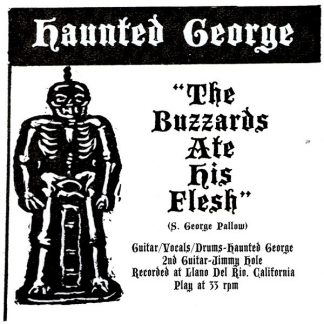 HAUNTED GEORGE - The Buzzards Ate His Flesh 7""