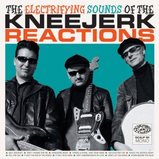 THE KNEEJERK REACTIONS - The Electrifying Sounds Of... CD