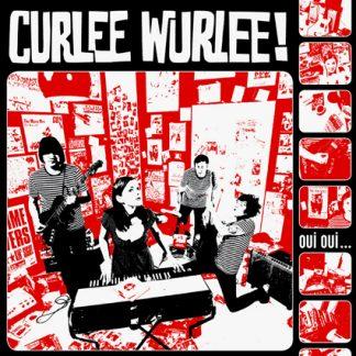 CURLEE WURLEE - Oui Oui LP