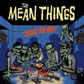 THE MEAN THINGS - Change Our Ways LP