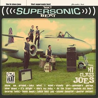 THE HIGH CLASS JOES - That Supersonic Beat LP